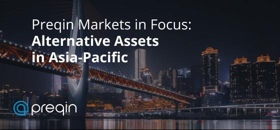 Preqin特集: アジア太平洋地域のオルタナティブ市場2021